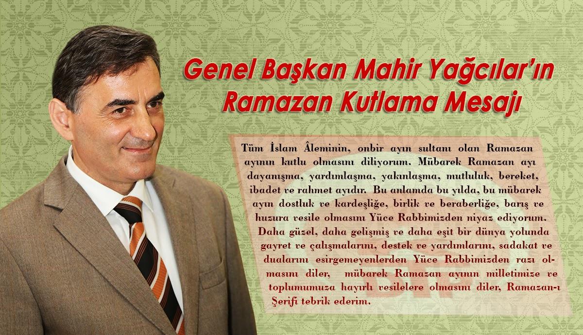 Genel Başkan Mahir Yağcılar'ın Ramazan Kutlama Mesajı